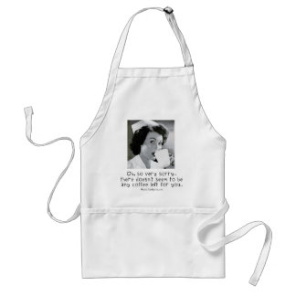 Nurse - So Very Sorry ...No Coffee for You. Adult Apron