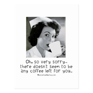 Nurse - So Very Sorry ...No Coffee for You. Postcard