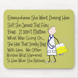 "Nurse Story Art Gifts ""Foley Bag""---Hilarious Mouse Pads"