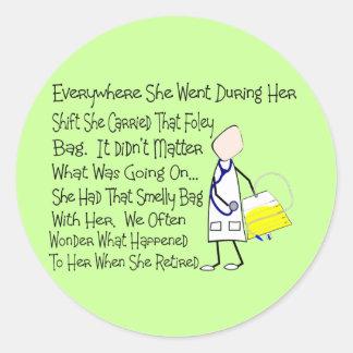 "Nurse Story Art Gifts ""Foley Bag""---Hilarious Round Sticker"