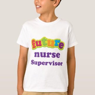 Nurse Supervisor (Future) Infant Baby T-Shirt