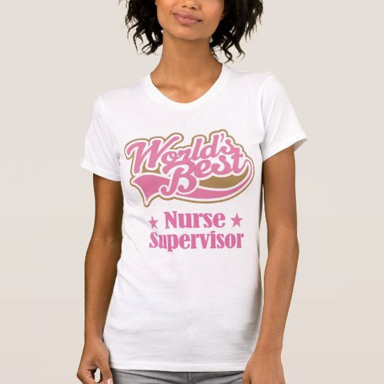 Nurse Supervisor Gift (Worlds Best) T-Shirt