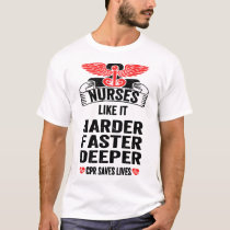 Nurse T-shirts Funny CPR Tee Nurses Like It Harder