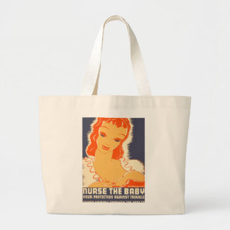 Nurse the Baby. Your protection against trouble. Large Tote Bag