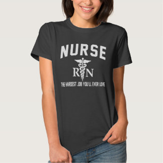 Nurse the hardest job shirt