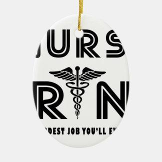 Nurse the hardest job you will ever have ceramic ornament