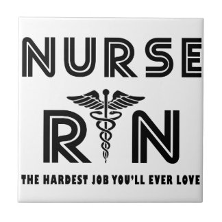 Nurse the hardest job you will ever have tile
