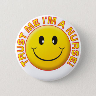 Nurse Trust Me Pinback Button