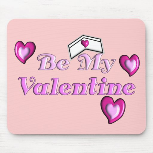 "Nurse Valentine Gifts ""Be My Valentine"" Mouse Pads"