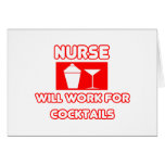 Nurse...Will Work For Cocktails Greeting Card