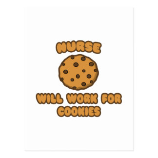 Nurse .. Will Work for Cookies Postcard