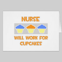 Nurse ... Will Work For Cupcakes Cards