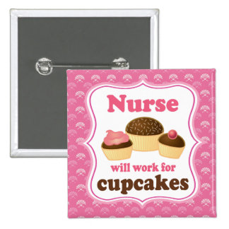 Nurse Will Work For Cupcakes Nursing Gift 2 Inch Square Button