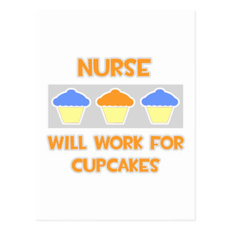 Nurse ... Will Work For Cupcakes Postcard