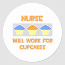 Nurse ... Will Work For Cupcakes Round Stickers
