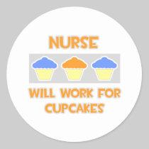 Nurse ... Will Work For Cupcakes Round Stickers