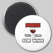Nurse ... Will Work For Wine 2 Inch Round Magnet