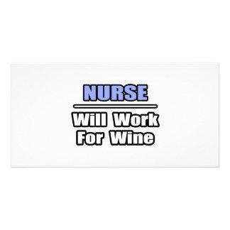 Nurse Will Work For Wine Custom Photo Card