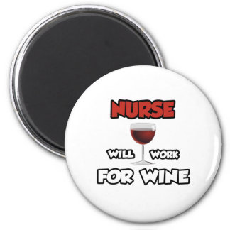 Nurse ... Will Work For Wine Refrigerator Magnets