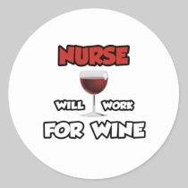 Nurse ... Will Work For Wine Stickers