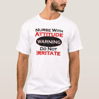 Nurse With Attitide T-Shirt