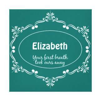 Nursery Quote: Your first Breath with Baby Name Canvas Print