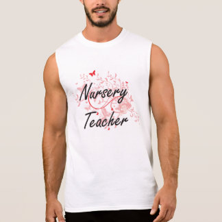 Nursery Teacher Artistic Job Design with Butterfli Sleeveless Shirt