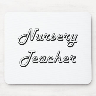 Nursery Teacher Classic Job Design Mouse Pad