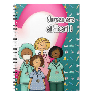 Nurses are all Heart. Gift Notebooks