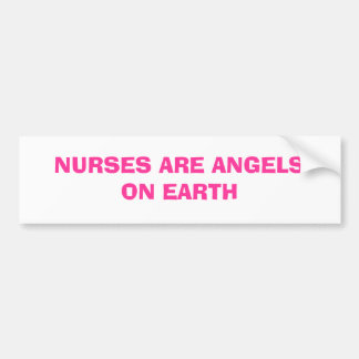 NURSES ARE ANGELS ON EARTH BUMPER STICKERS