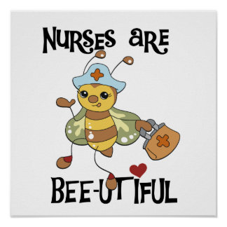 Nurses Are Bee-utiful T-shirts and Gifts Poster