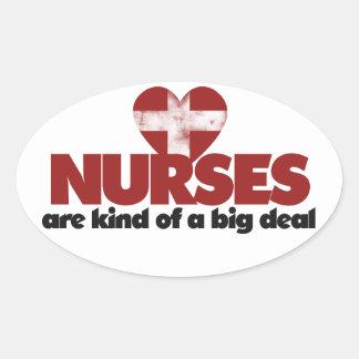 Nurses are kind of a big deal oval sticker