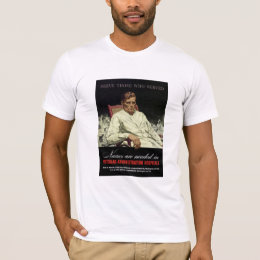 Nurses Are Needed -- WW2 VA T-Shirt