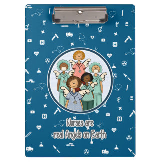 Nurses are real Angels on Earth Gift Clipboard