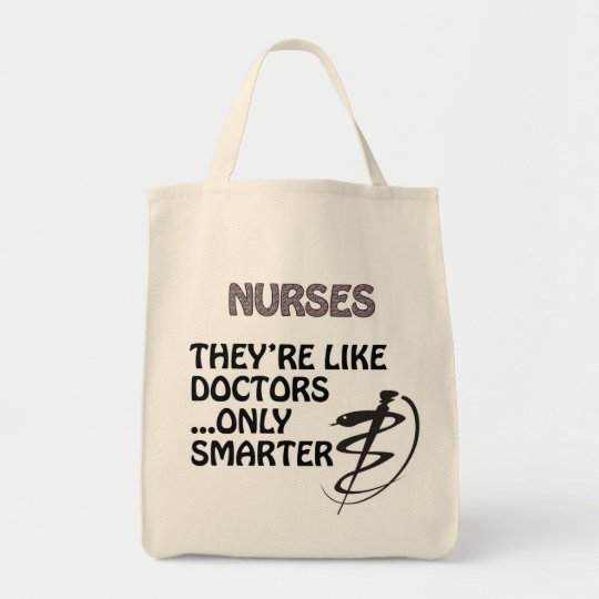NURSES  ARE SMARTER THAN DOCTORS TOTE BAG