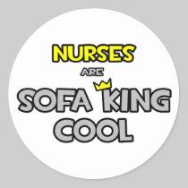 Nurses Are Sofa King Cool Round Sticker