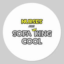 Nurses Are Sofa King Cool Round Stickers