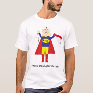 Nurses Are Super Heroes (Blonde) Shirt