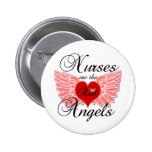 Nurses Are The Real Angels Button