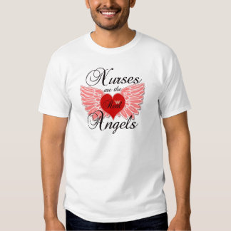 Nurses Are The Real Angels T-Shirt