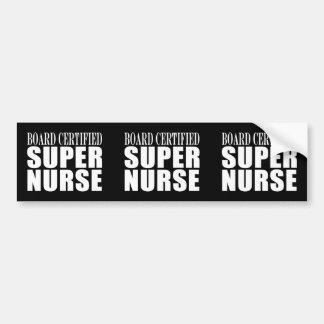 Nurses Birthday Party  Board Certified Super Nurse Bumper Sticker