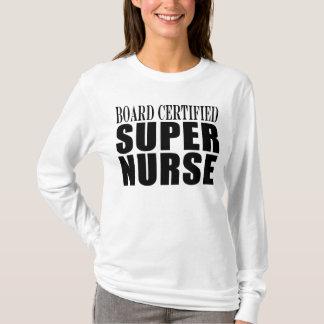Nurses Birthday Party  Board Certified Super Nurse T-Shirt