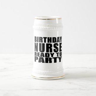 Nurses Birthdays : Birthday Nurse Ready to Party Beer Stein