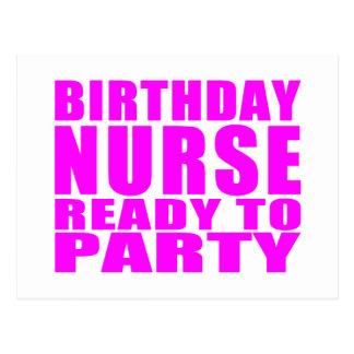 Nurses Birthdays : Birthday Nurse Ready to Party Postcard