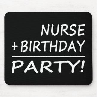 Nurses Birthdays : Nurse + Birthday = Party Mouse Pad