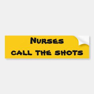 Nurses call the shots bumper sticker