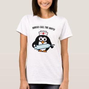 Nurses call the shots | Cute penguin nursing shirt