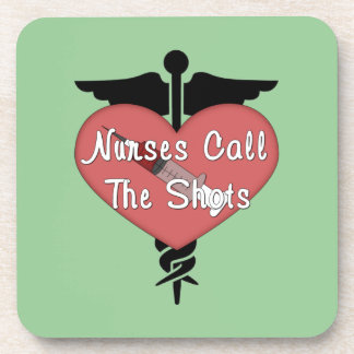 Nurses Call The Shots Drink Coaster