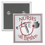 Nurses Call the Shots Nurse Square Button