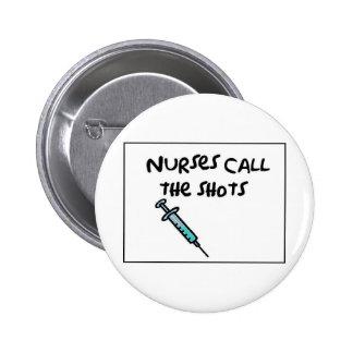 Nurses call the shots pinback button